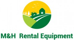 M&H RENTAL EQUIPMENT